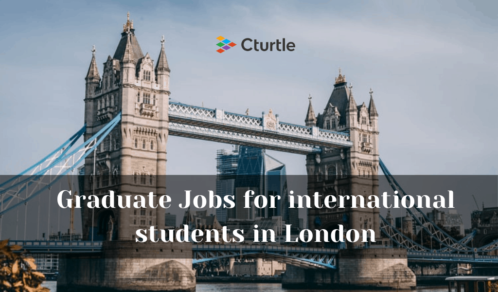 Graduate Jobs for international students in London
