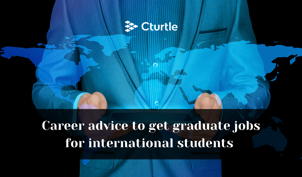 Career advice to get graduate jobs for international students