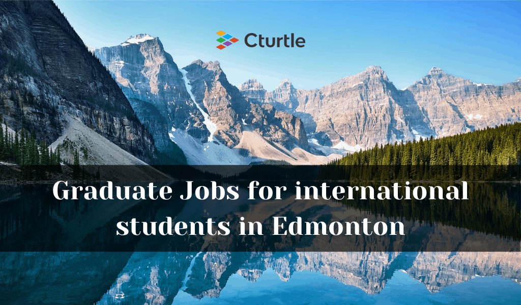 Graduate Jobs for International Students in Edmonton