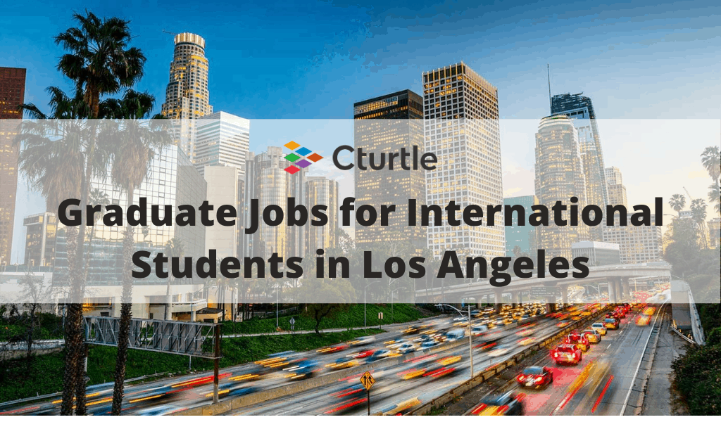 Graduate Jobs for International Students in Los Angeles