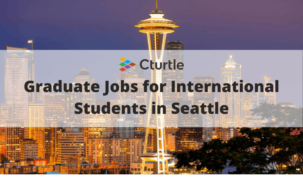 Graduate Jobs for International Students in Seattle