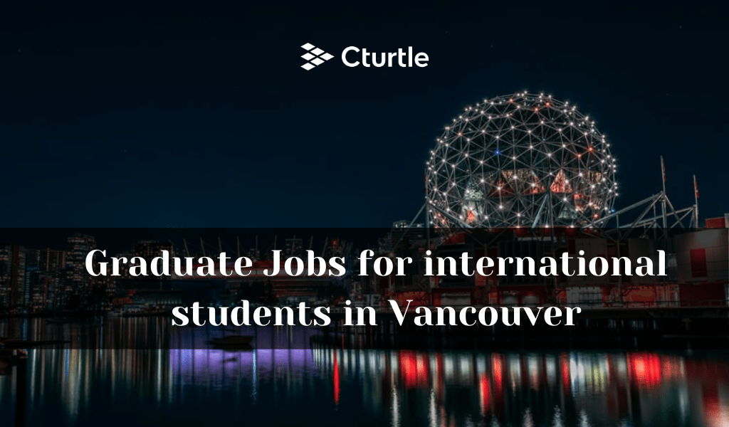 Graduate Jobs for international students in Vancouver