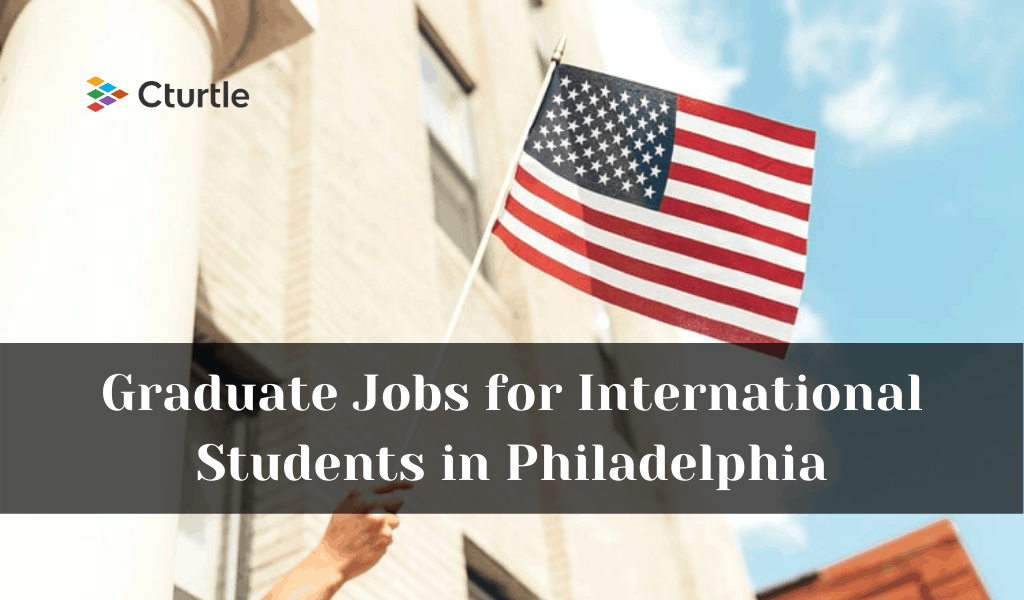 Graduate Jobs for International Students in Philadelphia