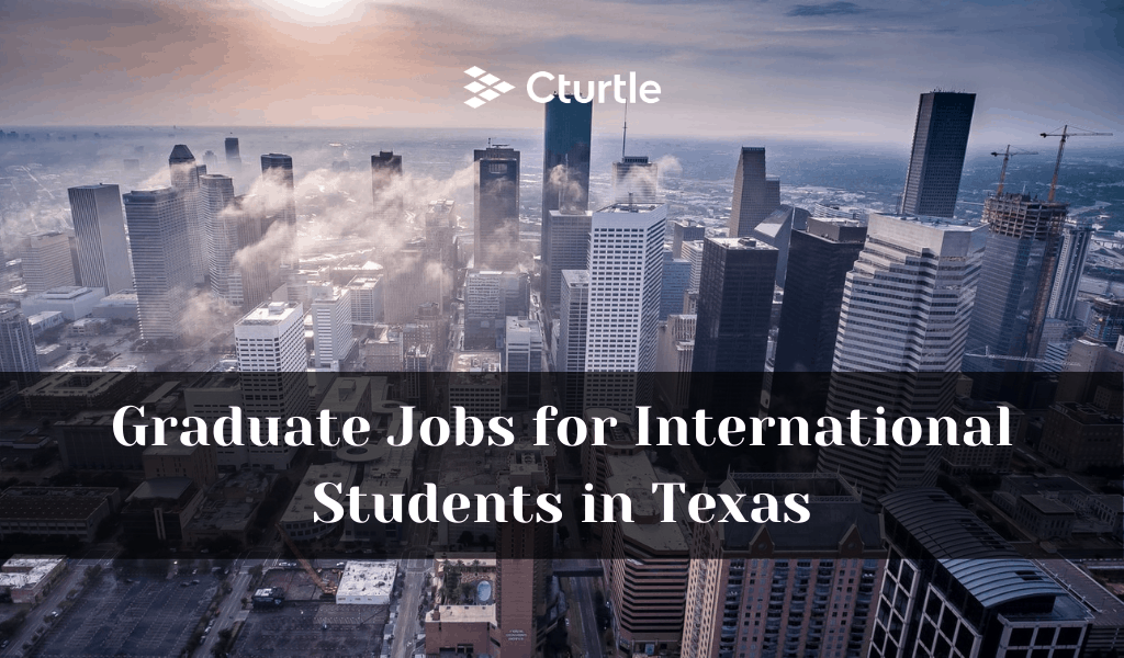 Graduate Jobs for International Students in Texas